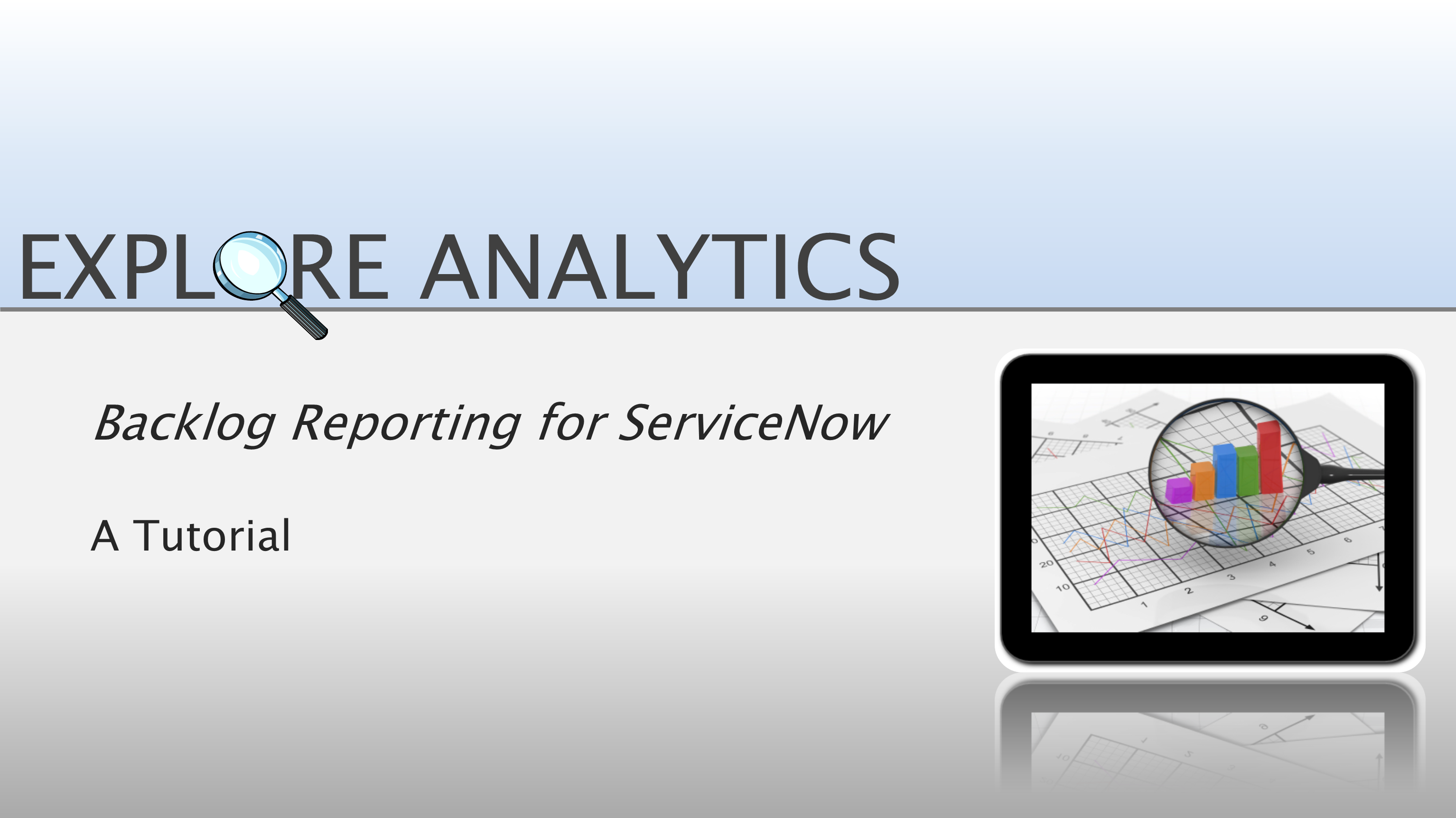 Backlog Reporting for ServiceNow